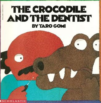 The Crocodile and the Dentist Taro Gomi, 1996